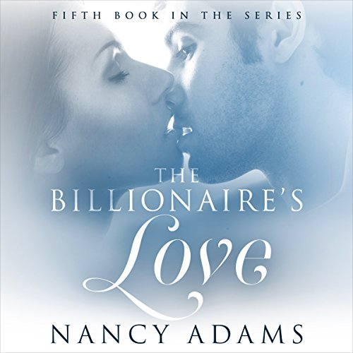 The Billionaires Love - A Billionaire Romance     The Billionaire's Heart, Book 5              By:                                                                                                                                 Nancy Adams                               Narrated by:                                                                                                                                 Hunter Millbrook                      Length: 2 hrs and 52 mins     2 ratings     Overall 4.0