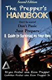 The Prepper's Handbook: Don't Be Scared, Don't Panic, Just Prepare: A Guide to