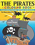 The Pirates: Coloring Book Treasure Islands | Pirates Ship | Gold Chests | Skulls and More. For Boys and Girls Ages 4 and above!