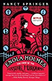ENOLA HOLMES: THE CASE OF THE MISSING MARQUESS: 1 (Enola Holmes Mysteries)