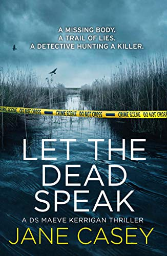 Let the Dead Speak: A gripping new thriller from a Sunday Times bestselling author (Maeve Kerrigan, Book 7)