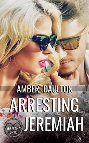 Arresting Jeremiah (Arresting Onyx Book 2) by [Amber Daulton]