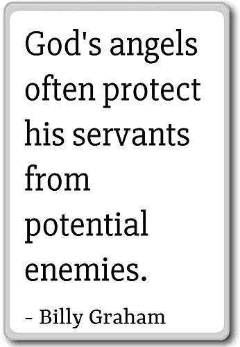 Gods engelen beschermen zijn bedienden vaak tegen p. - Billy Graham citeert koelkastmagneet