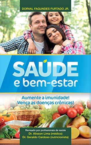 Saúde e bem-estar: Aumente a imunidade! Vença as doenças crônicas! (Portuguese Edition)