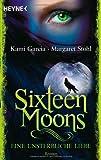 Sixteen Moons - Eine unsterbliche Liebe: Roman