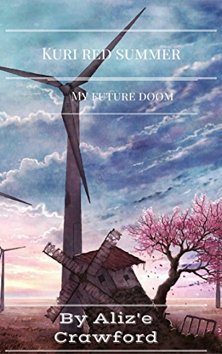 Kuri red summer: My future doom (The world we know: the beginning Book 1) (English Edition)