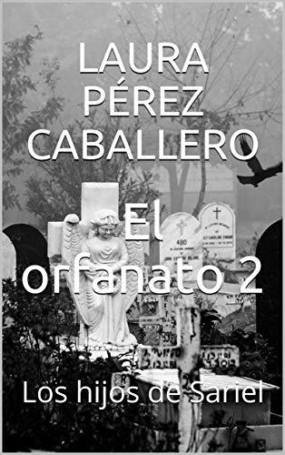 El orfanato 2 : Los hijos de Sariel PDF EPUB Gratis descargar completo