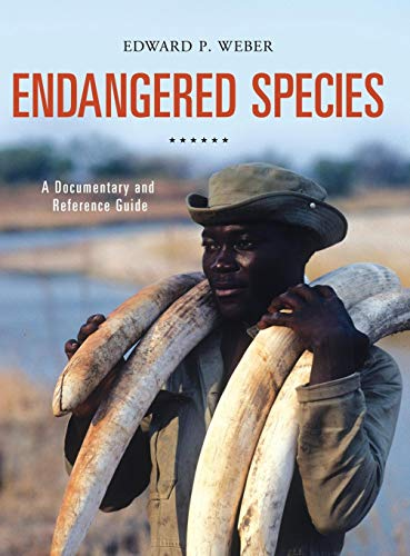 Download Endangered Species: A Documentary and Reference Guide (Documentary and Reference Guides) 1440836566