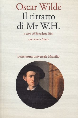Il ritratto di Mr W. H. Testo inglese a fronte
