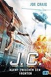 J.C. - Agent zwischen den Fronten (Die Agent J.C.-Reihe, Band 6) - Joe Craig