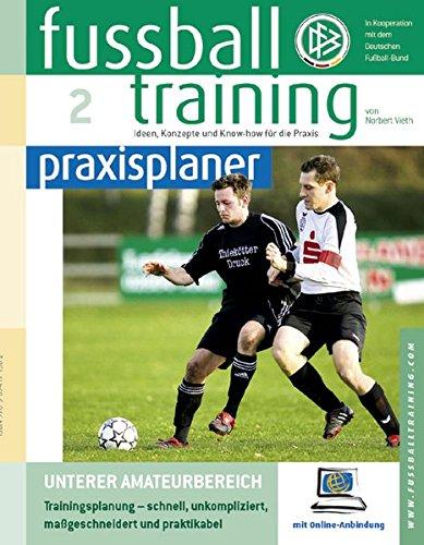 fußballtraining Praxisplaner Band 2: Unterer Amateurbereich