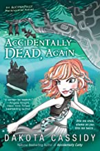 Accidentally Dead, Again (Accidentally Paranormal Novel Book 6)