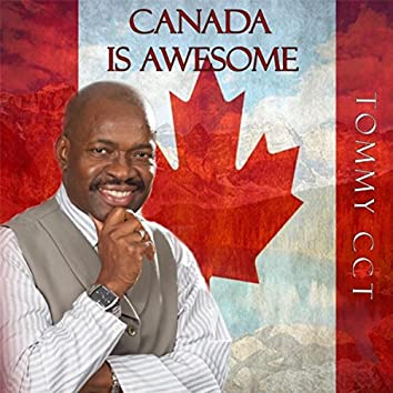 Canada Is Awesome
