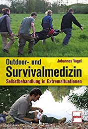 """Outdoor- und Survivalmedizin"", Johannes Vogel"