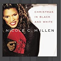 Christmas in Black & White by Nicole C Mullen (2002-09-17)