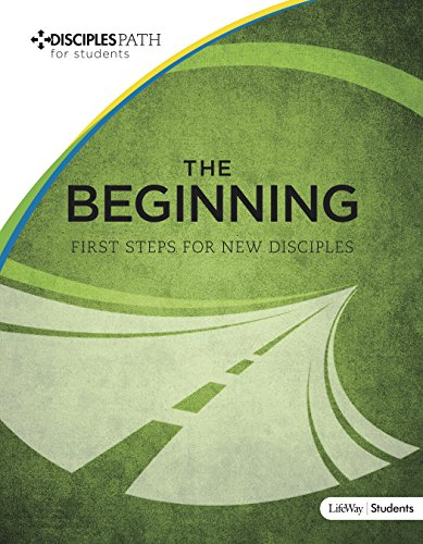 The Beginning: First Steps for New Disciples Workbook for Students (Disciples Path for Students)