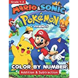 POKEMON, MARIO, SONIC COLOR BY NUMBER, Addition & Subtraction, Grade 1-2: NEW! Amazing Color By Number Book for Kids | 35+ Largely Printed Designs | Easily Learn Addition and Subtraction Workbook Grade 1 and Grade 2 | Math Activity Book For Kids Ages 4-8