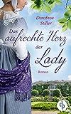 Das aufrechte Herz der Lady von Dorothea Stiller