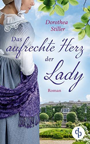 Buchseite und Rezensionen zu 'Das aufrechte Herz der Lady' von Dorothea Stiller