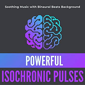 Powerful Isochronic Pulses: Soothing Music with Binaural Beats Background