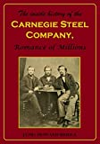The Inside History of the Carnegie Steel Company: A Romance of Millions (1903)