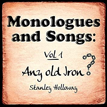 Monologues and Songs, Vol. 1: Any Old Iron?