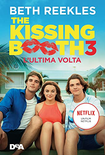 The kissing booth 3. L'ultima volta