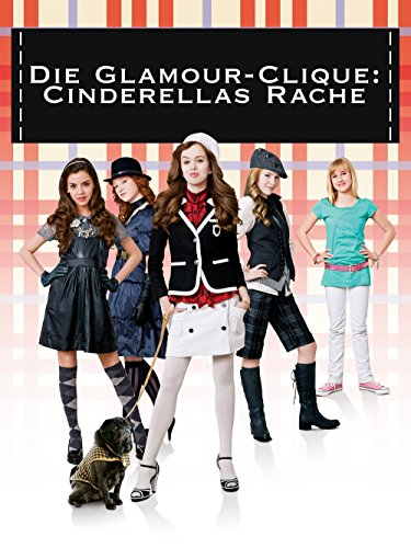 Die Glamour-Clique - Cinderellas Rache