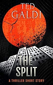 The Split: A thriller short story by [Ted Galdi]