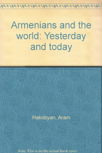 Armenians and the world: Yesterday and today