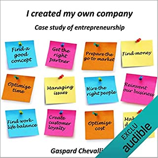 I created my own company     Case study of entrepreneurship              By:                                                                                                                                 Gaspard Chevallier                               Narrated by:                                                                                                                                 Jennifer Blauvelt                      Length: 2 hrs and 53 mins     1 rating     Overall 1.0
