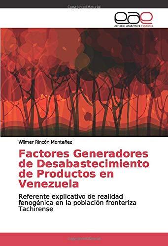 Factores Generadores de Desabastecimiento de Productos en Venezuela: Referente explicativo