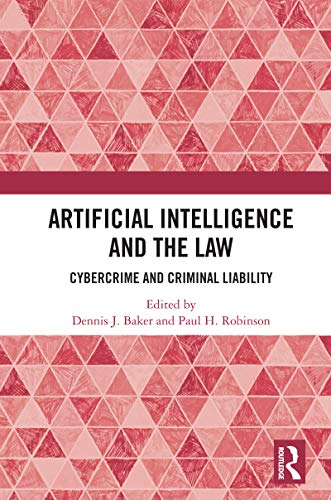 Artificial Intelligence and the Law: Cybercrime and Criminal Liability (English Edition)