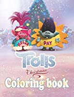 Trolls Christmas Coloring Book: A Lovely Christmas Gift Coloring Book for Kids and Fans - Xmas Edition - 100 High Quality Pages