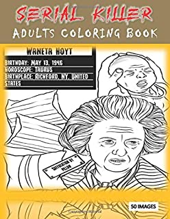 "SERIAL KILLER ADULTS COLORING BOOK 50 IMAGES: 8.5x11"" large high quality of images, serial killer coloring book very impre..."