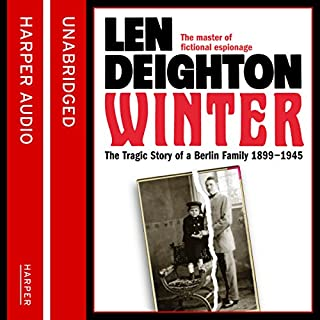 Winter: A Berlin Family, 1899-1945                   By:                                                                                                                                 Len Deighton                               Narrated by:                                                                                                                                 James Lailey                      Length: 24 hrs and 55 mins     26 ratings     Overall 4.6