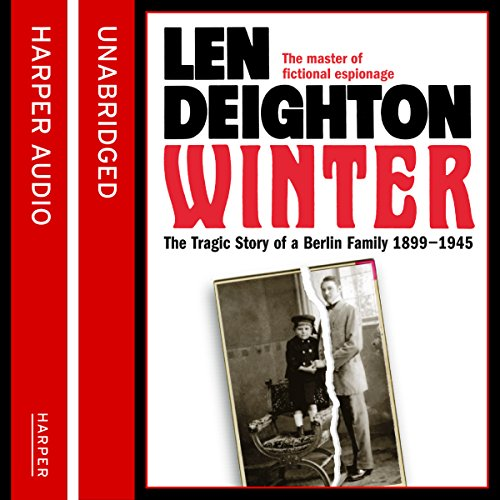 Winter: A Berlin Family, 1899-1945                   By:                                                                                                                                 Len Deighton                               Narrated by:                                                                                                                                 James Lailey                      Length: 24 hrs and 55 mins     192 ratings     Overall 4.7