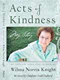 Acts of Kindness: My Story by Wilma Norris Knight