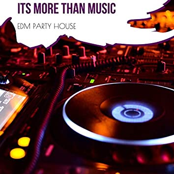 Its More Than Music - EDM Party House