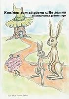 Kaninen Som Sa Gaerna Ville Somna: En Annorlunda Godnattsaga