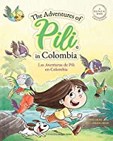 The Adventures of Pili in Colombia. Dual Language Books for Children ( Bilingual English - Spanish ) Cuento en español