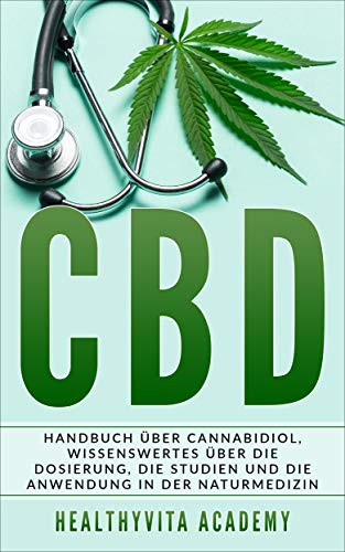 CBD: Handbuch über Cannabidiol,...