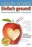 Dr. Hans Diehl, Prof. De. Claus Leitzmann,, Dr. Klas Mildenstein: Health Power: Einfach gesund!