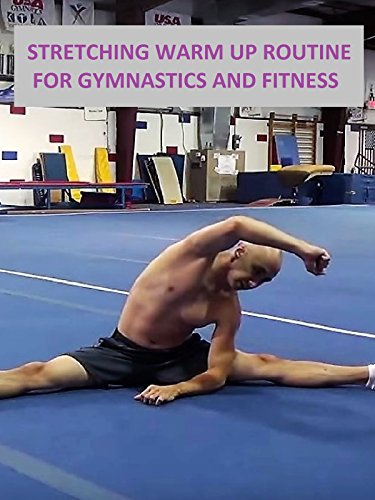 Stretching Warm Up Routine for Gymnastics and Fitness [OV]