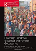 Routledge Handbook of Gender and Feminist Geographies (Routledge International Handbooks)