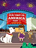 Our Visit To America:  Part 1 - Cartoon For Kids