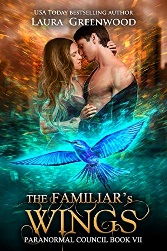 The Familiar's Wings The Paranormal Council Laura Greenwood paranormal romance