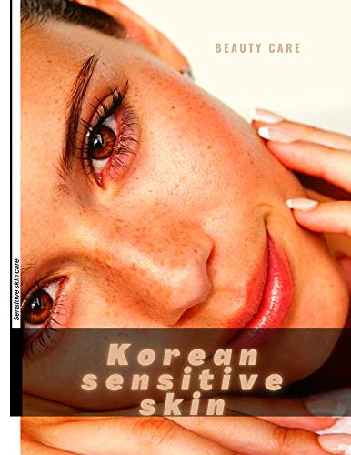 Korean Sensitive skin: Sensetive skinсаrе (English Edition)