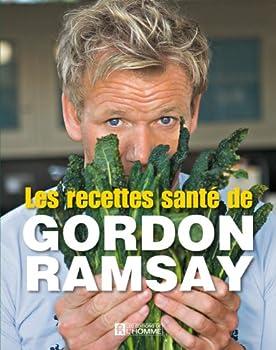 Les recettes santé de Gordon Ramsay 2761932943 Book Cover