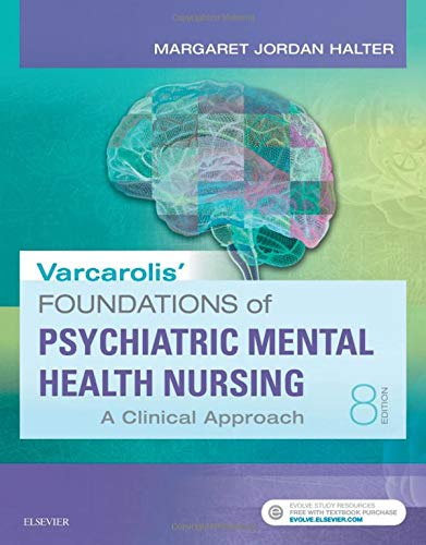 Compare Textbook Prices for Varcarolis' Foundations of Psychiatric-Mental Health Nursing: A Clinical 8 Edition ISBN 9780323389679 by Halter PhD  APRN, Margaret Jordan